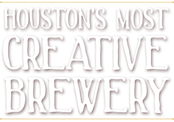 Houston's Most Creative Brewery